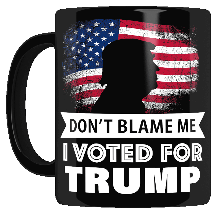 Don't blame me I voted for Trump mug